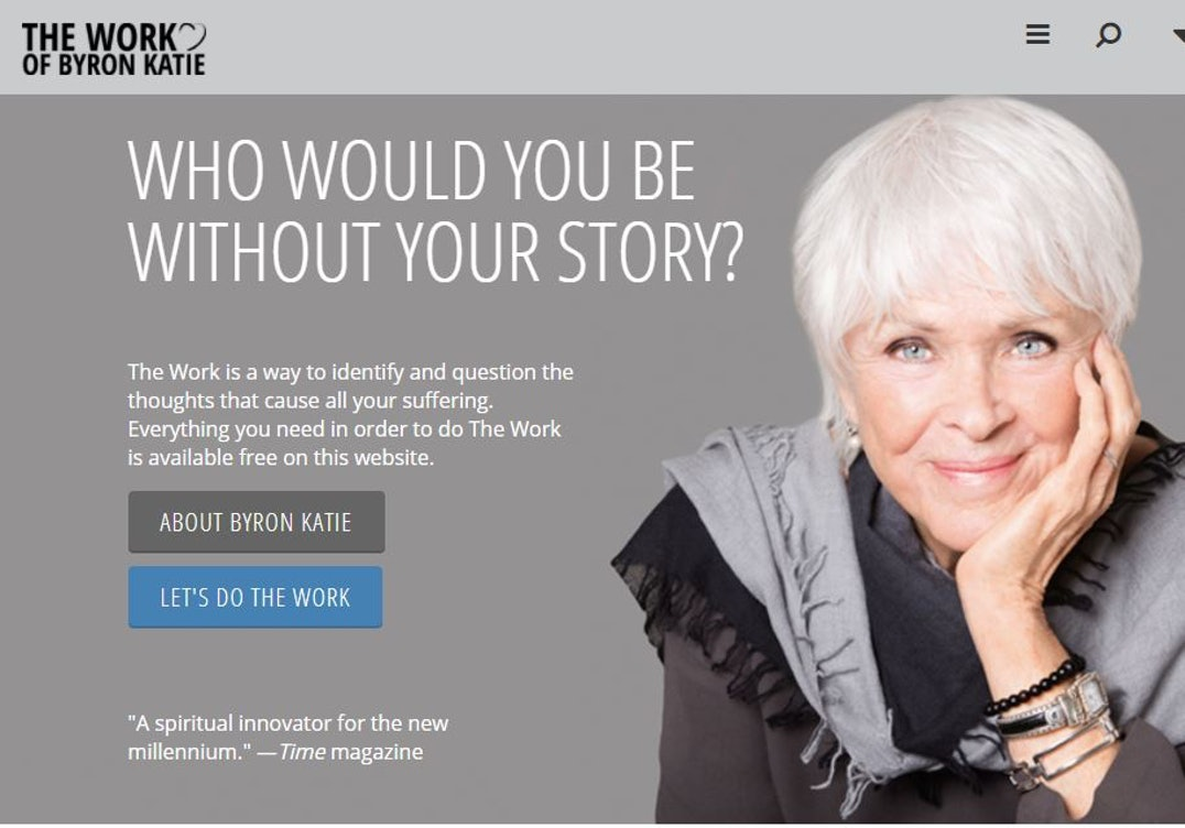 "A glamorously grey 75-year-old speaker and author, Byron Katie teaches a  method of self-inquiry called ""The Work"", which is a way of identifying and  ..."